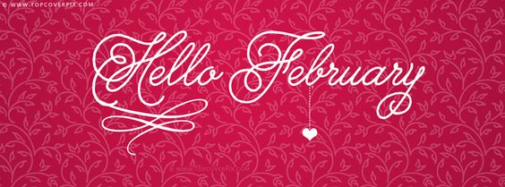 New Best Hello February Facebook Covers - Best Holidays fb covers. You will love this facebook cover. It is awesome like you.❤: