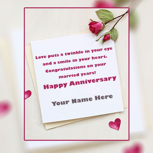 Do You Want To Write Name On Anniversary Card With Name And Photo So Create Your Nam Happy Anniversary Cards Anniversary Greeting Cards Anniversary Greetings