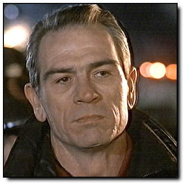 Tommy Lee Jones - What's not to love??
