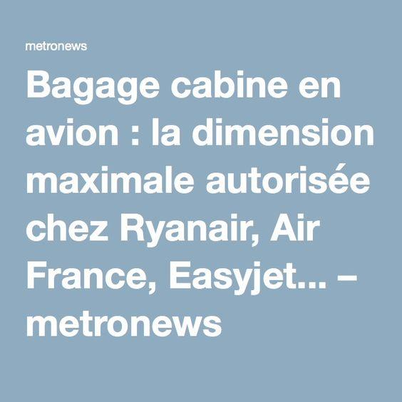 Bagage cabine en avion : la dimension maximale autorisée chez Ryanair, Air France, Easyjet... – metronews