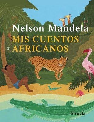 Nelson Mandela Recoge En Esta Magistral Antología Los Cuentos Más Bellos Y Antiguos De áfrica Es Una Colección Que Of Libros Para Niños Cuentos Nelson Mandela