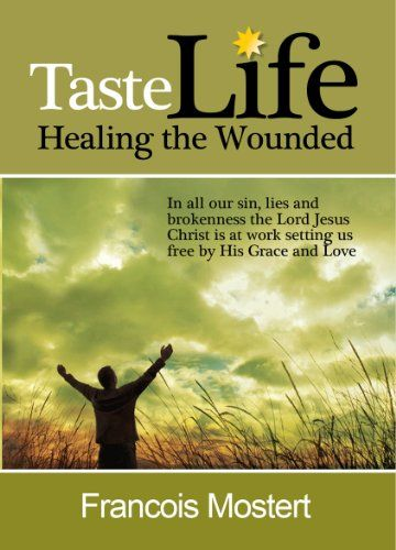 Taste Life - Healing the Wounded