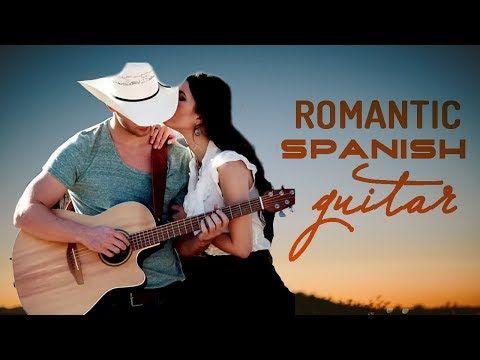 Romantic Spanish Guitar Music Instrumental Guitar Best Hits Relaxing Music Background Music Youtube Spanish Guitar Music Relaxing Music Romantic