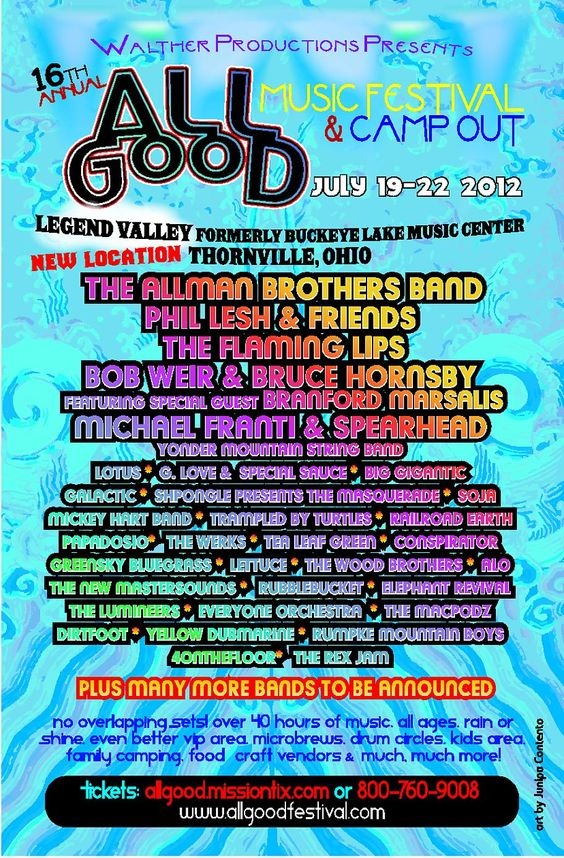 All Good has changed locations this year! Make the trek to Legend Valley in Thornville, Ohio to see Allman Brothers, Phil Lesh & Friends, Bob Weir & Bruce Hornsby, to name a few :)    tickets available here .. http://www.allgoodfestival.com/tickets  $189 for 4 days & 4 nights of music    ... don't wait to get your tickets at the gate & save $40!
