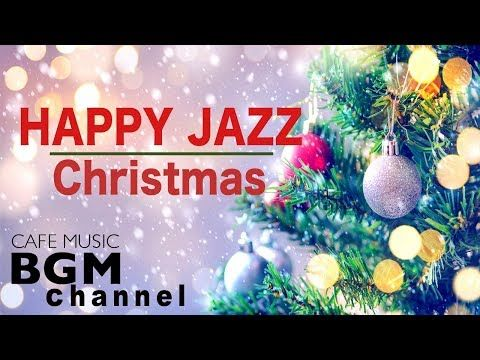 Christmas Music Happy Jazz Music Christmas Cafe Jazz Music Youtube Music Happy Holiday Music Christmas Music