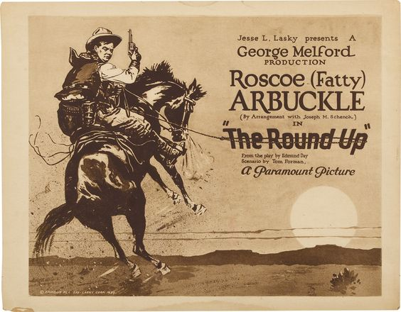 The Round-Up (1920)  Stars: Roscoe 'Fatty' Arbuckle, Mabel Julienne Scott, Irving Cummings, Tom Forman ~ Director: George Melford