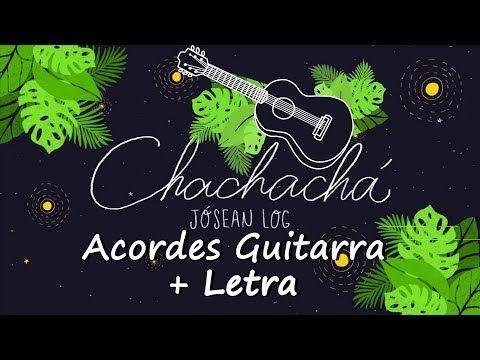 Chachachá Tutorial Acordes Guitarra Jósean Log Youtube Tutorial Make It Yourself Movie Posters