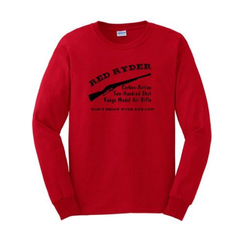 Red Ryder Dont Shoot Your Eye Out! Long Sleeve T-Shirt Funny Christmas Red Gift BB Gun Ryder The A Story Joke Vacation Present Santa Griswold Home Xmas Tree Reindeer Alone Long Sleeve T-Shirt Medium Red