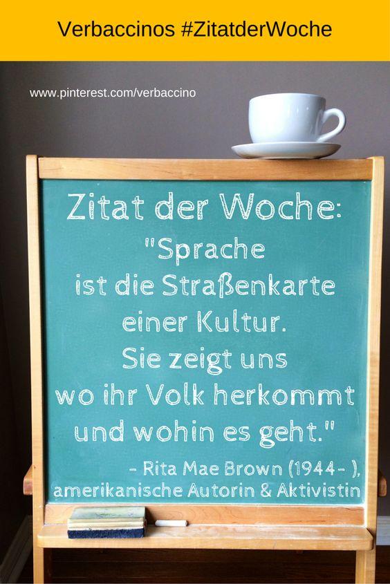 """#ZitatderWoche: """"Sprache ist die Straßenkarte einer Kultur. Sie zeigt uns wo ihr Volk herkommt und wohin es geht."""" - Rita Mae Brown (1944- ), amerikanische Autorin und Aktivistin"""