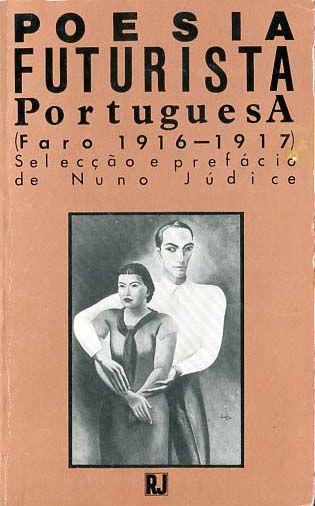 POESIA FUTURISTA PORTUGUESA - JUDICE (Nuno)