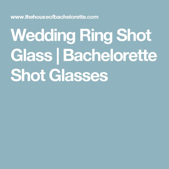 Awesome Wedding Ring Shot Gl Bachelorette Gles