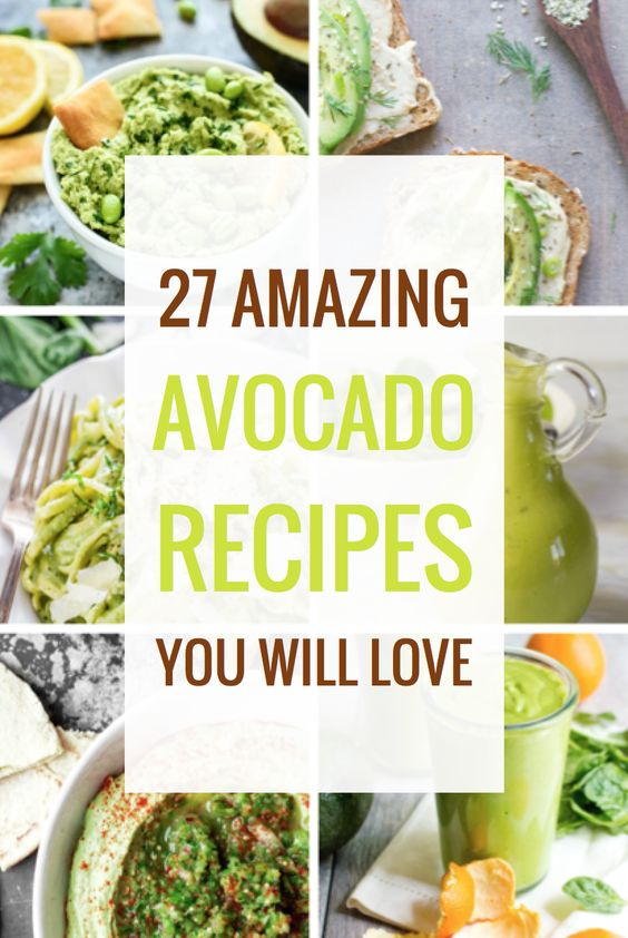 27 Amazing Avocado Recipes You'll Absolutely Love
