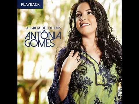 Antonia Gomes Restauracao Playback Youtube Joelho Igreja Youtube