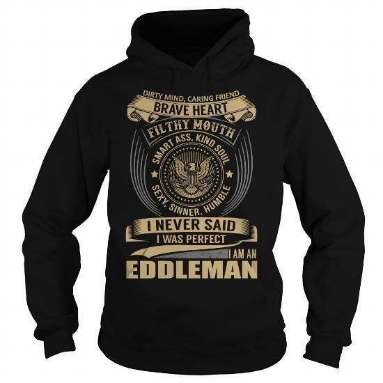 EDDLEMAN Last Name, Surname T-Shirt - #best friend shirt #oversized sweatshirt. EDDLEMAN Last Name, Surname T-Shirt, sweatshirt jeans,cardigan sweater. BUY-TODAY =>...