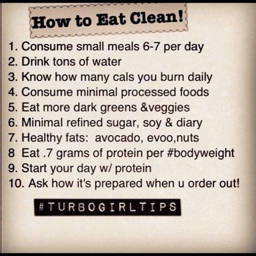 Eat Clean. I eat more protein than this, but I am trying to build more lean muscle at present. Great tips, must follow!!