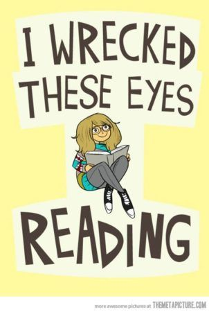 10. What's a little eye strain if it means getting to read your favorite book?: