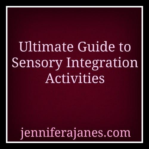 Ultimate Guide to Sensory Integration Activities - jenniferajanes.com