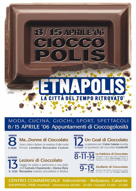 Cioccopolis.  Moda, Cucina, Giochi, Sport, Spettacoli  8/15 Aprile '06 Appuntamenti di Cioccogolosità.