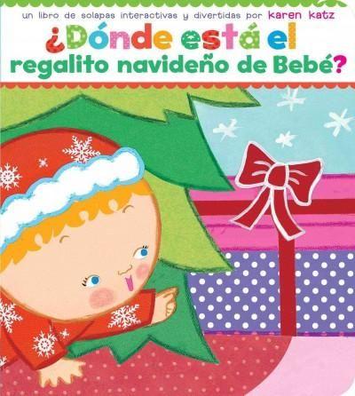 Donde esta el regalito navideno de Bebe / Where Is Baby's Christmas Present?