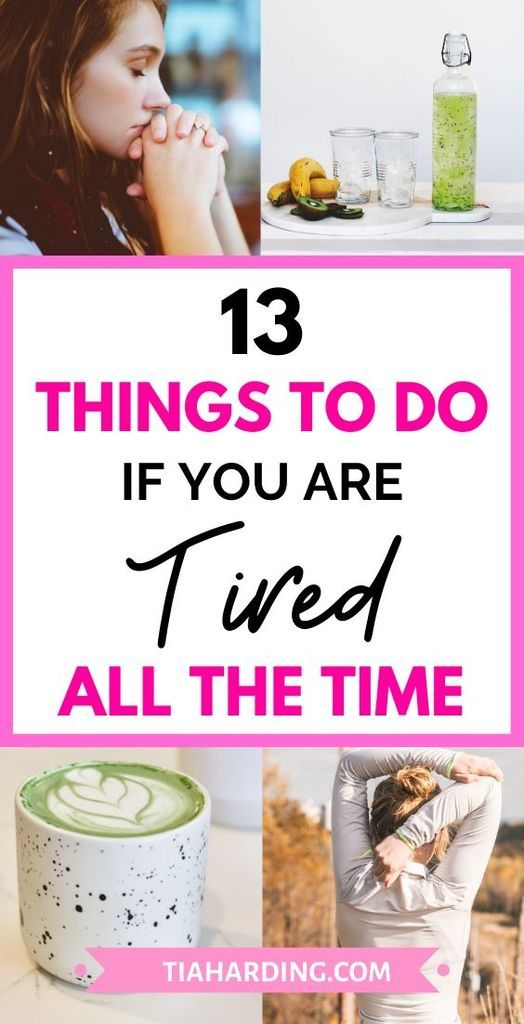 What To Do When You Are Tired All The Time Th Feel Tired How Are You Feeling Feeling Drained