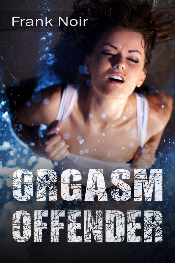 """A darkly sensual tale of kinky desires, packed with graphic descriptions of savage sexual encounters, """"Orgasm Offender"""" is Frank Noir at his best: Explicit depictions of scorching, dangerous pleasures. Prepare to be aroused - perhaps even against your will."""