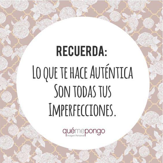 """""""Lo que te hace auténtica son todas tus imperfecciones"""". #frasedeldia #frases #belleza:"""
