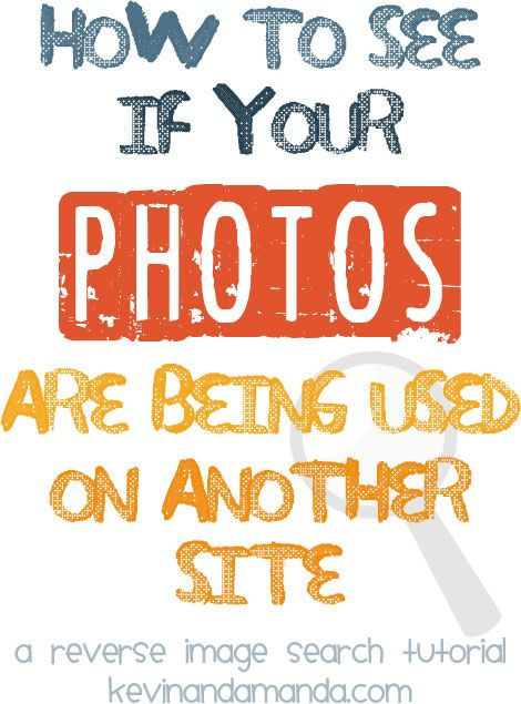 How To Do a Reverse Image Search to see if your photos are being used on another site.