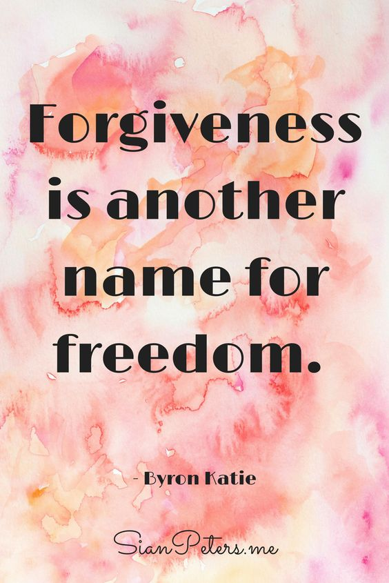 Forgiveness is another name for freedom. - Byron Katie