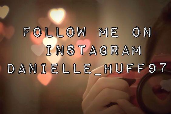 #followme #danielle_huff97