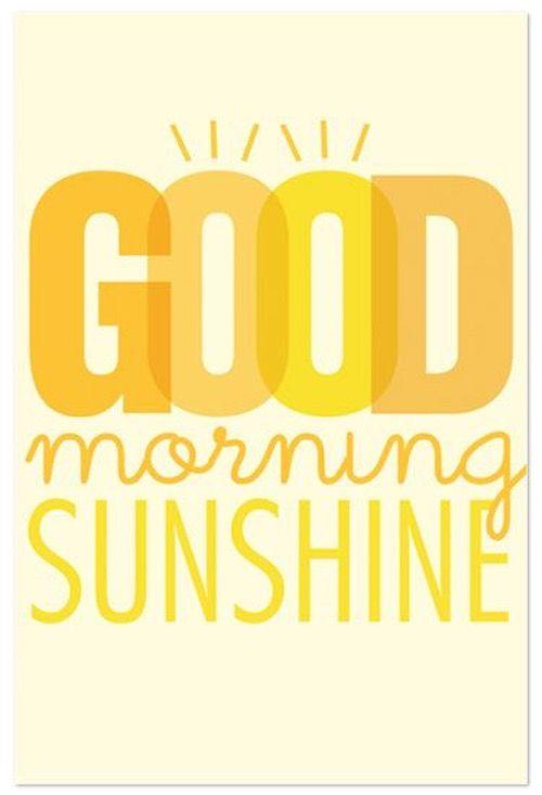 Good Morning Sunshine Words : Pinterest the world s catalog of ideas