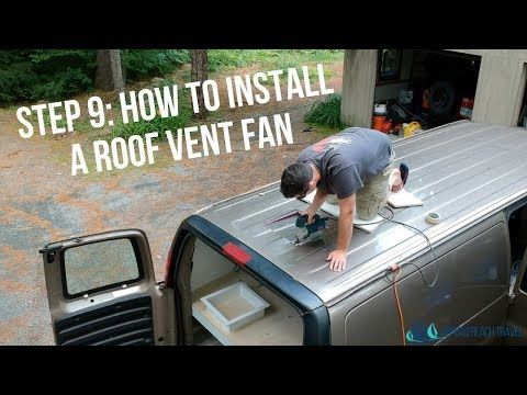 Installing A Roof Vent Fan Abroad Reach Travel Roof Vents Van Vented