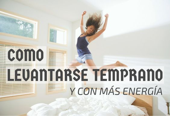 COMO LEVANTARSE TEMPRANO: TIPS PARA DESPERTARSE CON MÁS ENERGIA http://masymejor.com/como-levantarse-temprano-tips-para-despertarse-con-mas-energia/