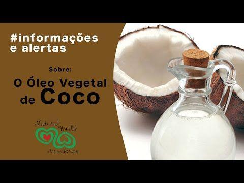 Informações e Alerta - Sobre o Óleo Vegetal de Coco - YouTube