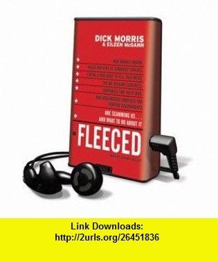Fleeced - on Playaway (9781607751212) Dick Morris, Eileen McGann, Johnny Heller , ISBN-10: 1607751216  , ISBN-13: 978-1607751212 ,  , tutorials , pdf , ebook , torrent , downloads , rapidshare , filesonic , hotfile , megaupload , fileserve