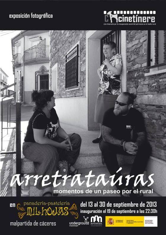 """Exposición fotográfica – """"Arretrataúras, momentos de un paseo por el rural"""", (Malpartida de Cáceres, Cáceres) del 13 al 30 de septiembre de 2013, inauguracicon 19 de septiembre a las 22:30."""