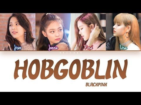 How Would Blackpink Sing Hobgoblin By Clc Eng Rom Han Fanmade