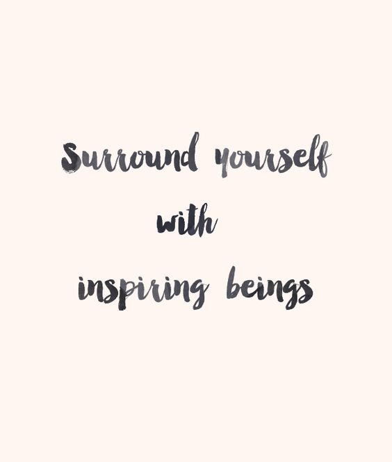 Surround yourself with people that share kindness and happiness. There are too many people who spread awful feelings and gossip.