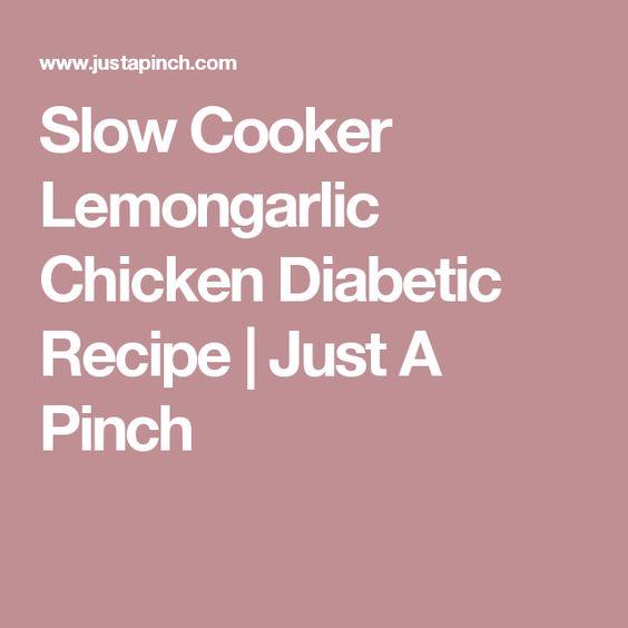 Slow Cooker Lemongarlic Chicken Diabetic Recipe | Just A Pinch