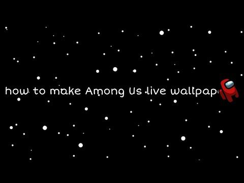 Among Us Live Wallpaper Amongus Make Sure To Check This Video Out So That You Can Have Your Live Wallpapers Cool Live Wallpapers Cool Backgrounds Wallpapers