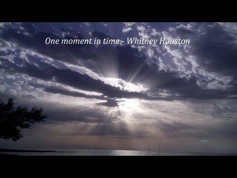 One Moment In Time Whitney Houston Lyrics Youtube Whitney Houston In This Moment One Moment