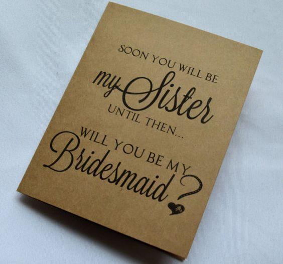 SOON you will be my Sister BRIDESMAID CARD by invitesbythisandthat
