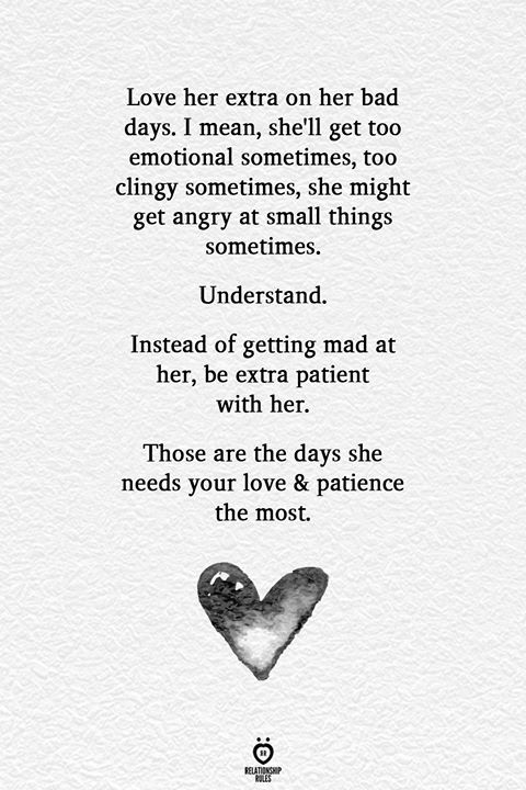 Love Her Extra On Her Bad Days Bad Day Quotes Clingy Quotes Relationship Quotes