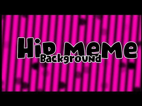 Hip Meme Background Youtube Meme Background Memes Background
