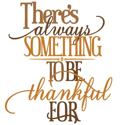 There's Always Something To Be Thankful For SVG cutting files thanksgiving cut files: