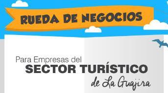 Red Regional de Emprendimiento realizará Rueda de Negocios dirigida al Sector Turístico de La Guajira