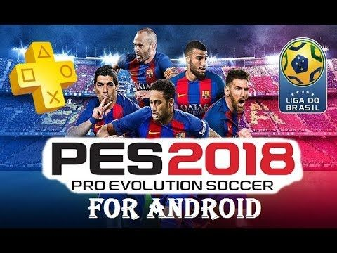 Download Pes 2018 Hd Game For Android Evolution Soccer Pro Evolution Soccer Android
