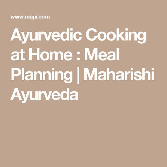 Ayurvedic Cooking at Home : Meal Planning | Maharishi Ayurveda