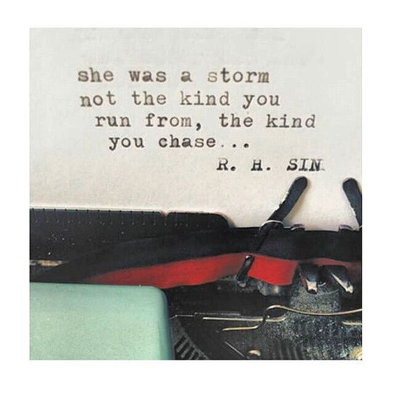 She was a beautiful wild storm; not the kind you run from, the kind you can't help but chase ☮ * ° ♥ ˚ℒℴѵℯ cjf
