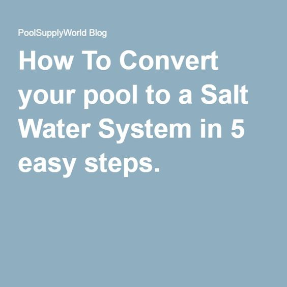 Water systems pools and salts on pinterest - Convert swimming pool to saltwater ...