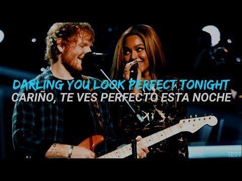 Perfect Duet Ed Sheeran With Beyoncé Ingles Español Youtube Ed Sheeran Music Videos Songs